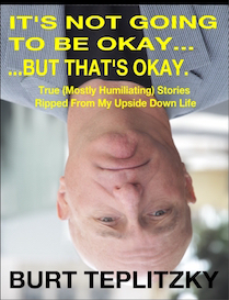 """it's not going to be okay... but that's okay"" true (mostly humiliating) stories ripped from my upside down life (product bundle)"