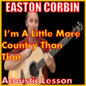 learn to play i'm a little more country than that by easton corbin