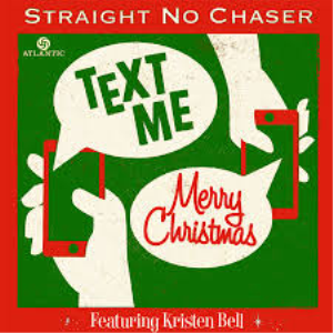 text me merry christmas kristen bell straight no chaser a cappella version