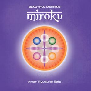 Aman Ryusuke Seto - Miroku | Music | New Age