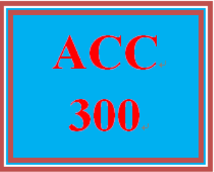 ACC 300 Week 4 Weekly Reflection | eBooks | Education