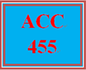 ACC 455 Entire Course | eBooks | Education