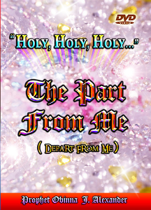 """holy Holy Holy"" The Part From Me (Depart From Me) 