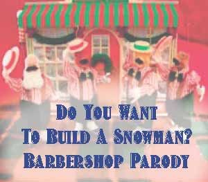 do you want to build a snowman ttbb barbershop parody