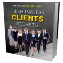 High Paying Clients Secrets | eBooks | Business and Money
