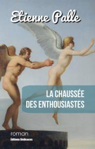 La Chaussée des Enthousiastes, par Etienne Palle | eBooks | Fiction