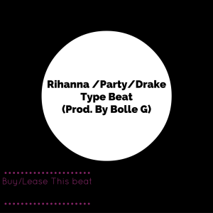 rihanna/party/dancehall/drake type beat (prod. by bolle g)