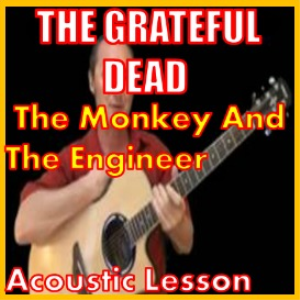 learn to play the monkey and the engineer by the grateful dead