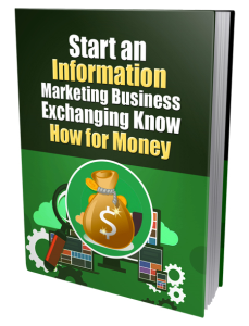 Start An Information Marketing Business Exchanging Know How For Money | eBooks | Business and Money
