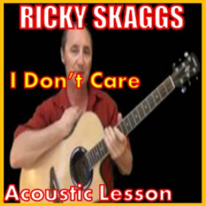 learn to play i don't care by ricky skaggs