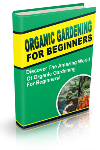 Organic Gardening For Beginners | eBooks | Business and Money