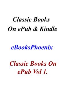 eBooksPhoenix Classic Books on ePub Vol 1 | eBooks | Literary Collections