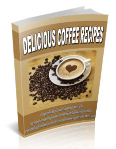 Delicious Coffee Recipes | eBooks | Business and Money