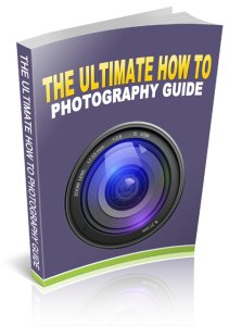 The Ultimate How To Photography Guide | eBooks | Business and Money