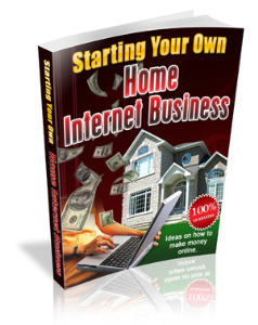 Starting Your Own Home Internet Business | eBooks | Business and Money