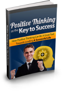 Positive Thinking As The Key To Success | eBooks | Business and Money