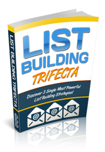 List Building Trifecta | eBooks | Business and Money