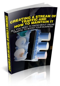 Creating A Stream of Traffic And How To Maintain It | eBooks | Business and Money