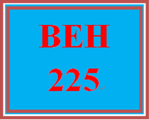 BEH 225 Entire Course | eBooks | Education