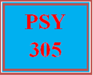 PSY 305 Entire Course | eBooks | Education