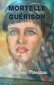 Mortelle guérison, par Françoise Moreaux | eBooks | Fiction