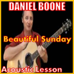 Learn to play Beautiful Sunday by Daniel Boone | Movies and Videos | Educational