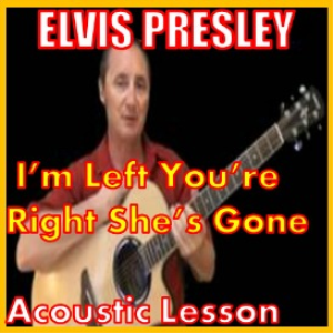 learn to play i'm left you're right she's gone by elvis presley