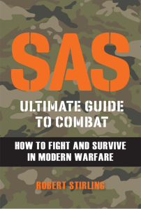 sas ultimate guide to combat: how to fight and survive in modern warfare by robert stirling