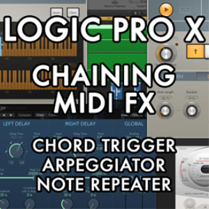 logic pro x - chaining midi fx - chord trigger + arpeggiator + note repeater (video tutorial)