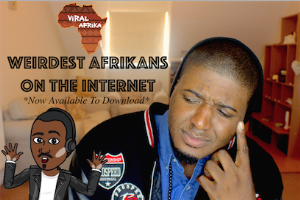 weirdest afrikans on the internet