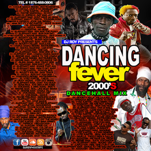 Dj Roy Dancing Fever 2000's Dancehall Mix | Music | Reggae