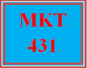 MKT 431 Entire Course | eBooks | Education