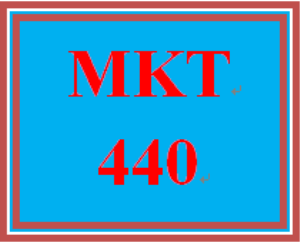 MKT 440 Entire Course | eBooks | Education