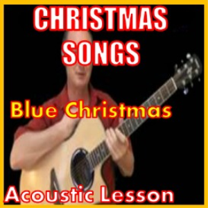 learn to play blue christmas (new) christmas songs