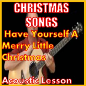 learn to play have yourself a merry little christmas (new) christmas songs