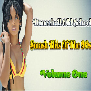 dancehall old school smash hits of the 90s vol 1 mix by djeasy