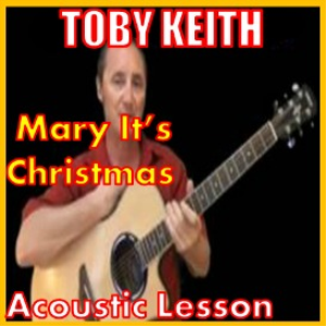 Learn to play Mary It's Christmas by Toby Keith | Movies and Videos | Educational
