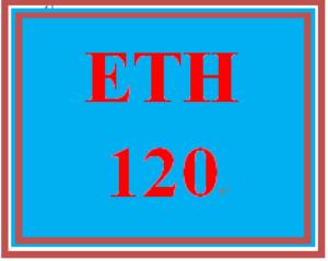 ETH 120 Week 5 Final Project | eBooks | Education