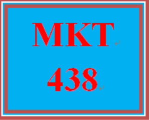 MKT 438 Entire Course | eBooks | Education
