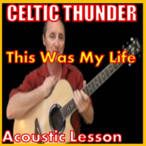 Learn to play This Was My Life by Celtic Thunder | Movies and Videos | Educational