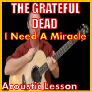learn to play i need a miracle by the grateful dead