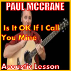 learn to play is it ok if i call you mine by paul mccrane