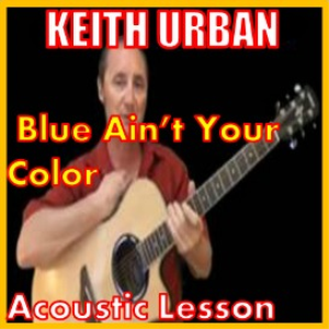 Learn to play Blue Ain't Your Color by Keith Urban | Movies and Videos | Educational
