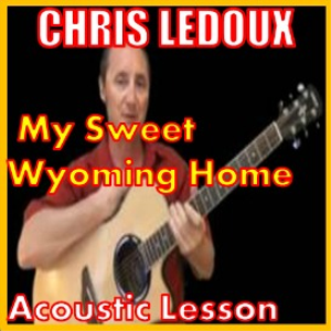 Learn to play My Sweet Wyoming Home by Chris Ledoux | Movies and Videos | Educational