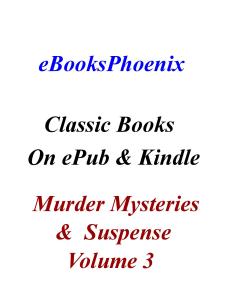 ebooksphoenix classic books murder mystery suspense vol 3