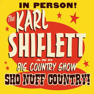 "cd-279 karl shiflett and big country show ""sho nuff country"""