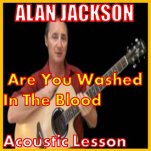 learn to play are you washed in the blood by alan jackson