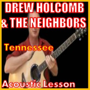 learn to play tennessee by drew holcomb and the neighbors