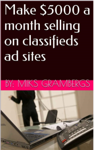 make $ 5000 a month selling on classified ads sites!