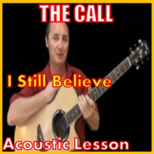 learn to play i still believe by the call